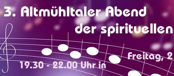 3. Spirituele Lieder Altmühltal – 21.06.2013 – 19.30 – 22.00 Uhr