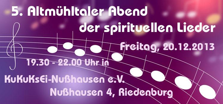 5. Spirituelle Lieder Altmühltal – 20.12.2013 – 19.30 – 22.00 Uhr