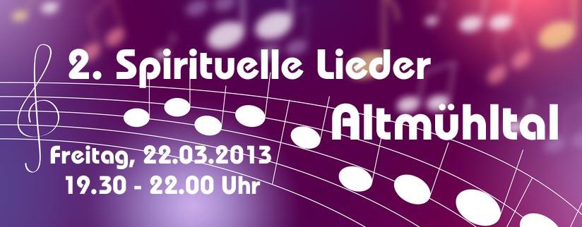 2. Spirituelle Lieder Altmühltal – 22.03.2013 – 19.30 – 22.00 Uhr